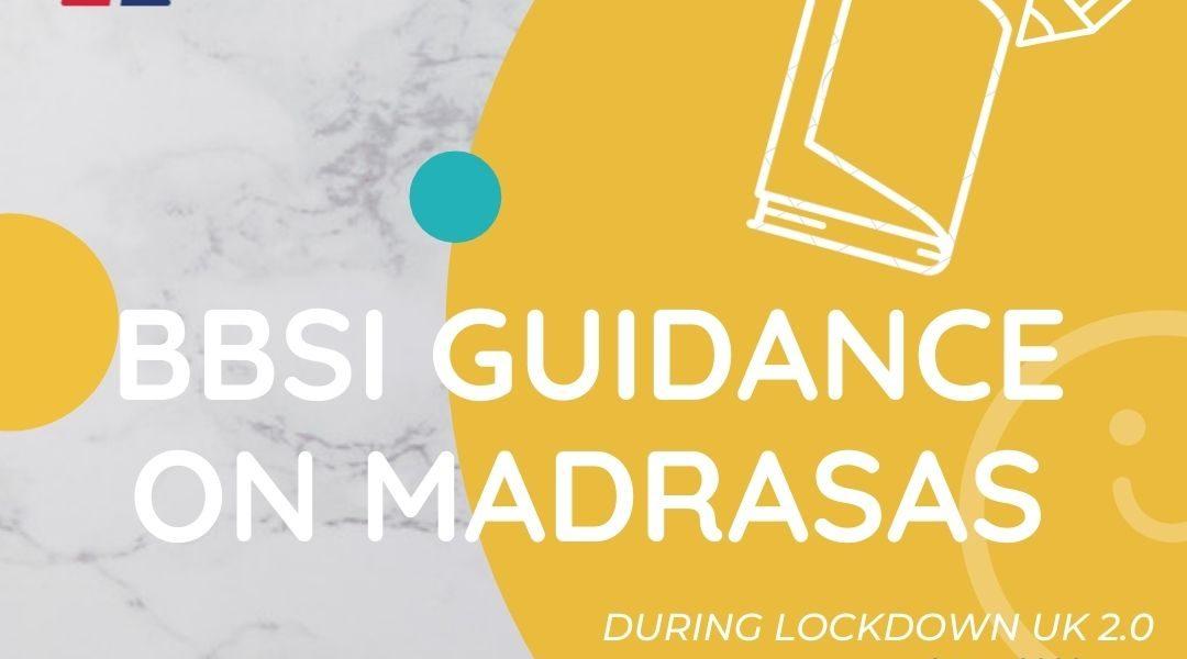 BBSI GUIDANCE ON MADRASAS DURING LOCKDOWN UK 2.0