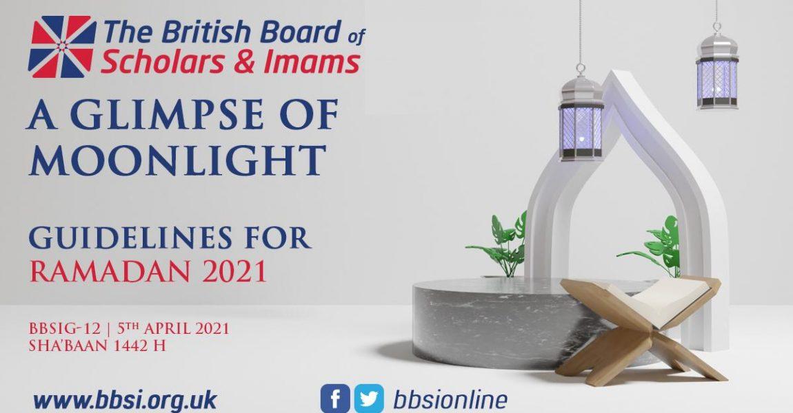 BBSI Ramadan 2021/1442 Guidelines for the UK Muslim Community