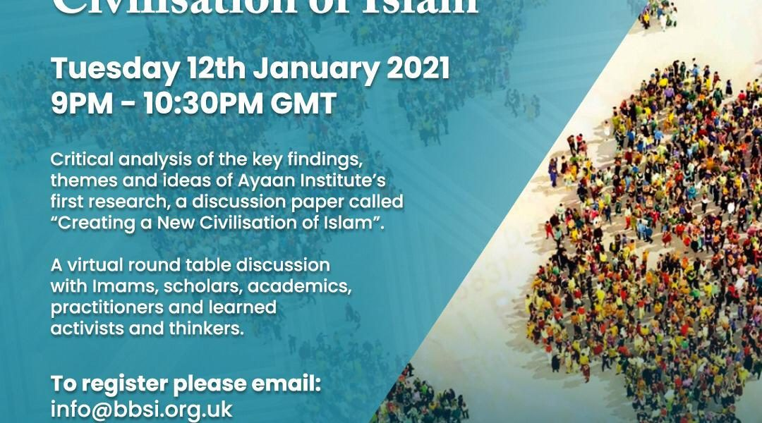Creating a new Civilisation of Islam – Critical Analysis